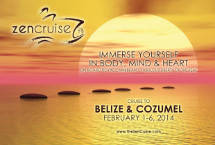 The Zen Cruise February 1-6th, 2014